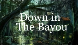 Down in the Bayou [Pt. 1] [Horror] Minecraft