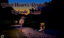 BlackHeart's Return Episode 1: The Book (Minecraft Machinima) Minecraft Map & Project