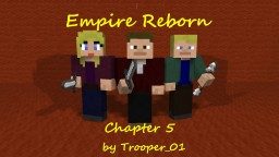 Empire Reborn: Chapter 5 - Perilous Journey Minecraft Blog Post