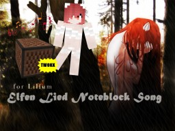 Elfen Lied - Lilium Noteblock Song (138 subs)  ヽ( ≧ω≦)ノ Minecraft Map & Project