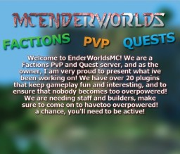 MCEnderWorlds - New Factions Quest Server [Staff Needed] Minecraft Server