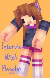 ♥ Rainbowz ♥ ♫ Interview With Meggles ♫ Minecraft Blog
