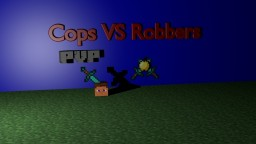 PVP Cops VS. Robbers