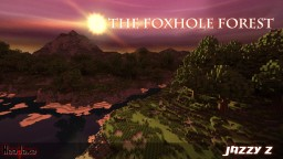 The Foxhole Forest Minecraft