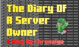 The Diary of A Server Owner [For Mike3779's Contest] Minecraft Blog