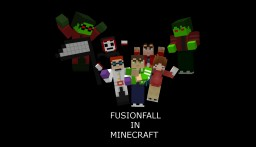 Fusion Fall In Minecraft (1.7.2) Minecraft Project