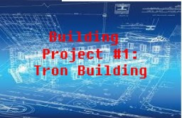 Building Project #1: Tron Building Minecraft Map & Project