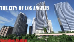 The City of Los Angeles - Operation Realism Minecraft Map & Project