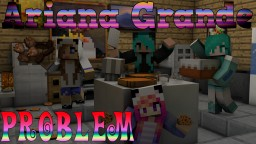 Ariana Grande - Problem - Minecraft Note Block Version Minecraft Map & Project