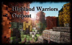 Highlander Warriors Outpost [Lore] Minecraft Project