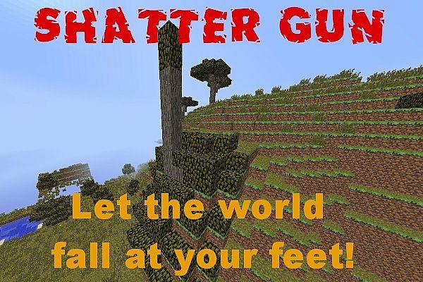 Shatter Gun Mod