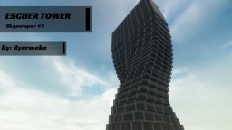 Skyscraper Series: Tower #2 [Escher] Minecraft