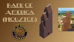 Bank of America (Houston) Minecraft Map & Project