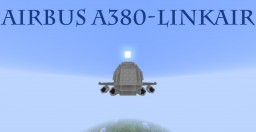 Airbus A380-LinkAir Minecraft Map & Project