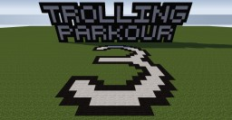 Trolling Parkour 3! Sequal to the 500 downloads parkour! Minecraft Map & Project