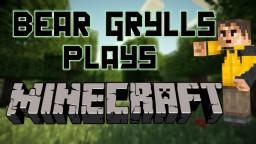 Bear Grylls Plays Minecraft! Minecraft Blog