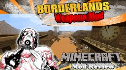 Borderlands Weapon Mod Review Minecraft Blog Post