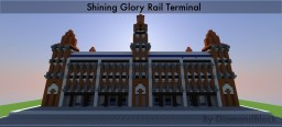 Shining Glory International Train Terminal Minecraft Map & Project