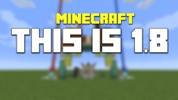 THIS IS 1.8 -Minecraft Snapshot Bundle