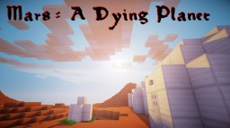 Mars - A Dying Planet Minecraft Map & Project