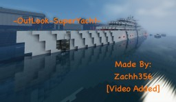 -M.S. OutLook-SuperYacht||POP Reel||-By-Zachh356 Minecraft Map & Project