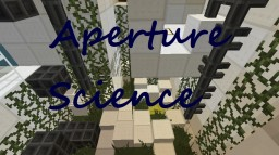 Aperture Science Puzzle/Exploraton Map for Minecraft 1.7