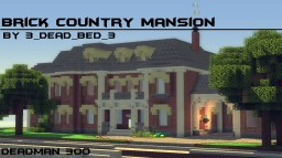 Country Brick Mansion [Server Build] Minecraft Map & Project