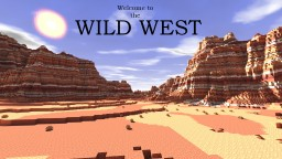 Wild West -Realistic Terrain- -Adventure Map- Minecraft