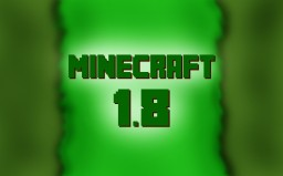 Minecraft 1.8 thoughts Minecraft Blog Post