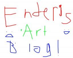 ~ξℵðεя~ Ender's Crappy Art Blog! :D