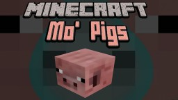 Mo' Pigs Mod For Minecraft [1.7.2 - 1.7.10]