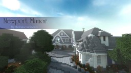 Newport Manor   First Project! Minecraft Map & Project