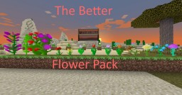 Better flowers pack! Minecraft Texture Pack