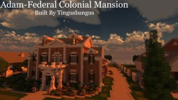 Adam-Federal Colonial Mansion|TMA|WoK Minecraft Map & Project