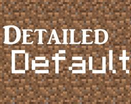 Detailed Default 1.6.4-1.8