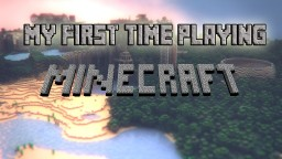 My First Time Playing Minecraft Minecraft Blog