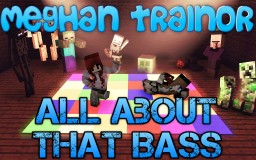 Meghan Trainor - All About That Bass - Minecraft Note Block Version