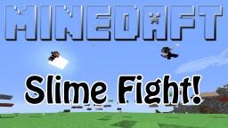 Slime Fight - Vanilla Mini Game 1.8 Minecraft Map & Project