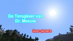 De terugkeer van Dr. Meeuw [Dutch YouTuber Map] Minecraft Map & Project