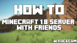 [MINECRAFT 1.8] How To Set Up A Minecraft 1.8 Server | So That You Can Play With Friends Minecraft Blog Post