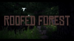 The Roofed Forest 2.0 | Better Biomes by Geeraf! | 8 Minecraft Map & Project