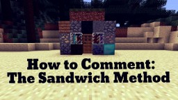 How to Comment-The Sandwich Method Minecraft Blog