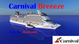 Carnival Breeze [ 1:1 Scale Replica | Full Interior | OLD MODEL ] Minecraft Map & Project