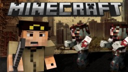 If Minecraft was like THE WALKING DEAD!