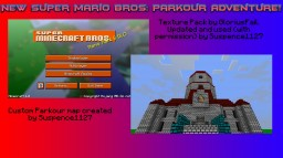 New Super Mario Bros. Parkour Adventure (1.8.1 Ready!) (CTM) (Amazing Resource Pack Included!) (42,000+ views, 13,000+ Downloads!) (Major Update OUT!) (1.7 Alpha) Minecraft Map & Project