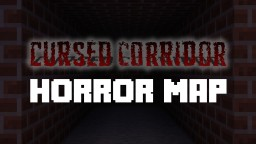 Cursed Corridor - Horror&Jumpscare map ! Minecraft Map & Project