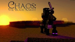 Chaos The Black Knight Part 2 Minecraft Blog