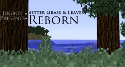 [3D] Better Grass and Leaves REBORN