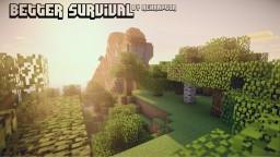 Better Survival  [Deutsch / English] [Vanilla] Minecraft
