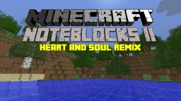Heart and Soul Remix - Minecraft Noteblocks II Minecraft Blog Post